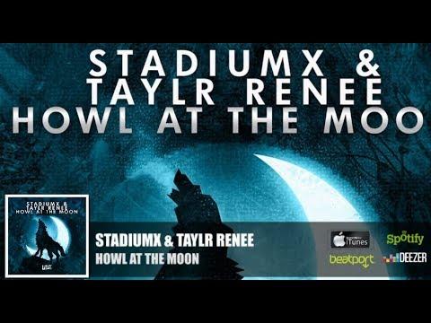 Stadiumx & Taylr Renee - Howl At The Moon (Official Radio Edit)