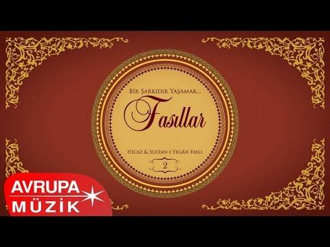 Çeşitli Sanatçılar - Bir Şarkıdır Yaşamak / Fasıllar 2 - Hicaz & Sultan-ı Yegah Faslı