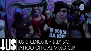 Смотреть клип Tus & Cenobite - Billy Sio Tattoo Rmx