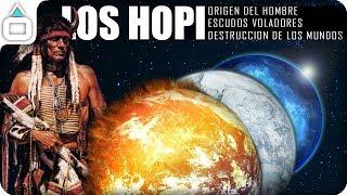 LOS HOPI. Origen del Hombre, Escudos Voladores,  Destrucción de los Mundos