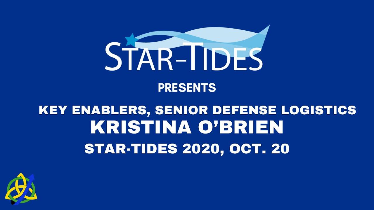 Download Key Enablers: Senior Defense Logistics, Part1, Ms. Kristina O'Brien, Joint Staff J4, STAR-TIDES 2020