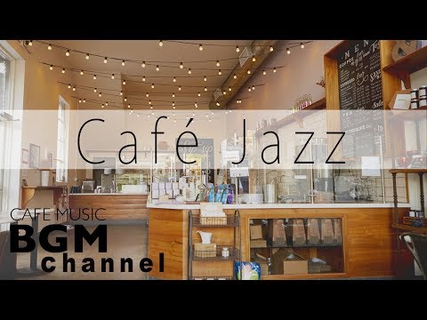 Cafe & Jazz Music - Jazz Lounge Music - Relaxing Cafe Music For Work, Study