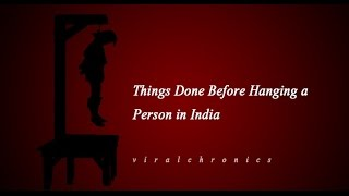 9 Unknown Things Done Before Hanging A Person In India