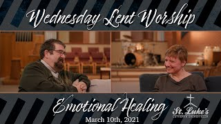 Lent Worship Service | Emotional Healing | March 10, 2021
