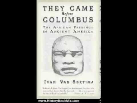 they came before columbus by ivan van sertima essay By runoko rashidi i first met ivan van sertima in either late 1980 or 1981 they came before columbus he published my first article in the former and my second (an even larger essay.