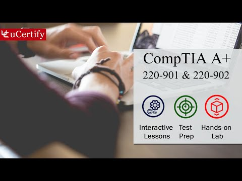 CompTIA A+ 220-901 & 220-902 Complete (Course& Labs)