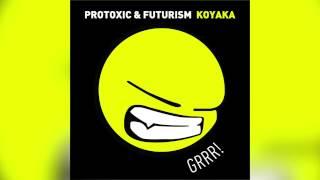 Protoxic & Futurism - Koyaka