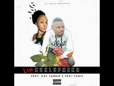 Download Lui - Kuhlupheka (feat. Kay Sandile & Pexi-Tonic SA)