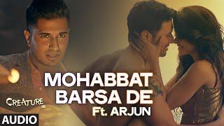 "Gambar cover Exclusive: ""Mohabbat Barsa De"" Full AUDIO Song | Arjun | Arijit Singh | Creature 3D | Sawan Aaya Hai"