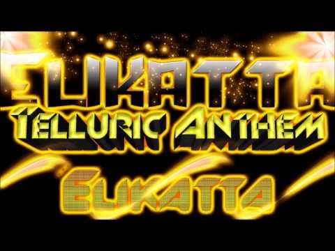 Telluric Anthem [ORIGINAL] - Elikatta