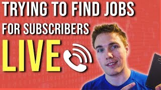 🔴 Trying to find jobs for subscribers, making real calls  - LIVE  (NIGHTBOT ADDED!)