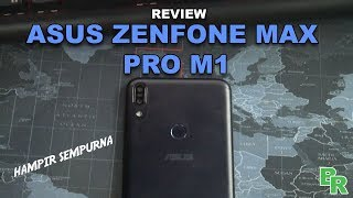 REVIEW ASUS ZENFONE MAX PRO M1 // HAMPIR SEMPURNA!