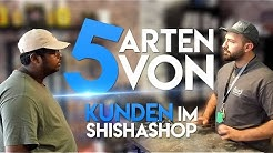 5 ARTEN von KUNDEN im Shisha Shop | Husni Ashraf