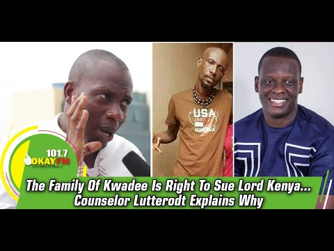 The Family Of Kwadee Is Right To Sue Lord Kenya... Counselor Lutterodt Explains Why from YouTube · Duration:  11 minutes 4 seconds