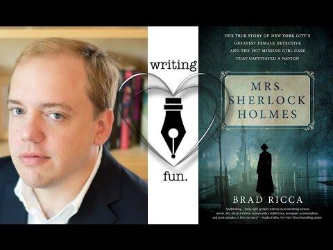 Writing Fun Ep 73 Mrs Sherlock Holmes With Brad Ricca Youtube