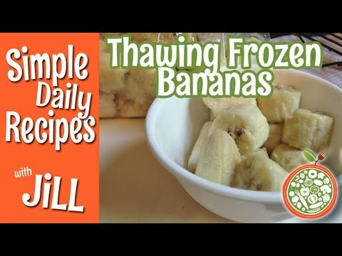 Thawing Frozen Bananas Simple Daily Recipes Youtube