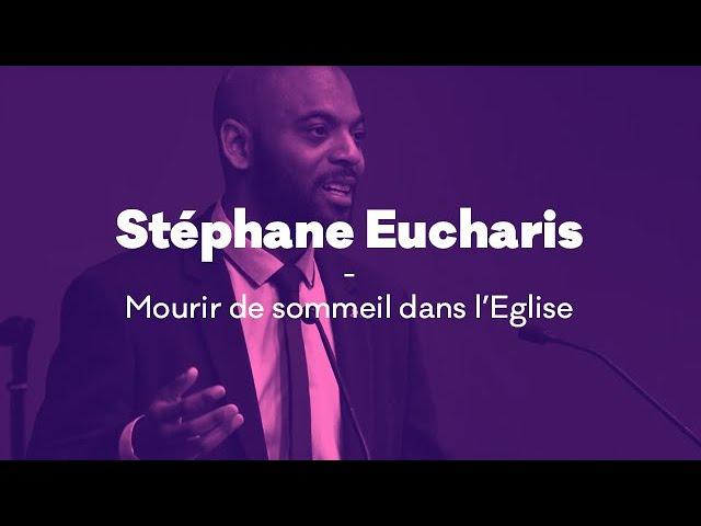 Message de Stephane Eucharis - Mourir de sommeil dans l'église