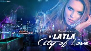Dj Layla - City Of Love