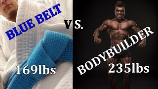 BJJ Blue Belt vs. BODYBUILDER - 65lbs weight difference/Michal vs. KamFit24