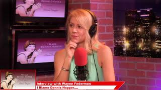 Wayne Federman, Actor/Comedian - I Blame Dennis Hopper