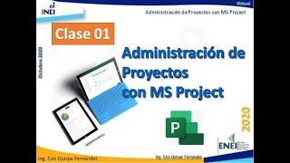 Administración de Proyectos con MS Project Clase 01