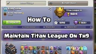 Steps To Maintain Titan League On Th9   Avoid Demote's !