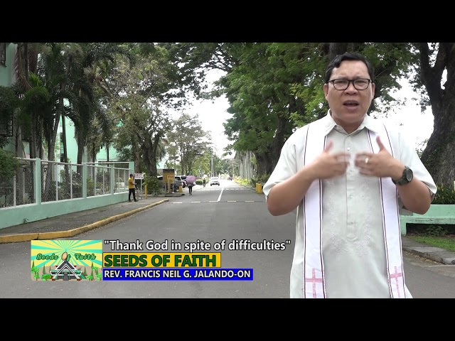 SEEDS OF FAITH EPI 137 Thank God in spite of difficulties
