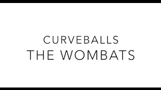 Curveball // The Wombats Lyrics