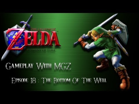 The Legend Of Zelda OOT Episode 18 - The Bottom Of The Well (With Live Commentary)