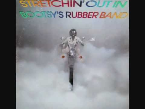 Bootsy Collins  -  Stretchin' Out
