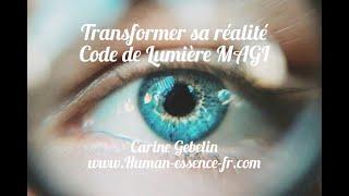 🎧🌟💖: «Transformer votre réalité» + code de Lumière MAGI