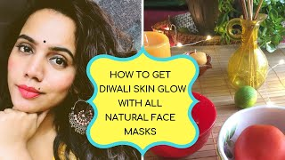 HOW TO GET DIWALI SKIN GLOW WITH DIY FACE MASKS : HOMEMADE ALL SKIN TYPES 2019