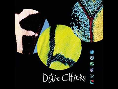 Dixie Chicks - Cold Day in July