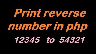 Print the reverse number in php