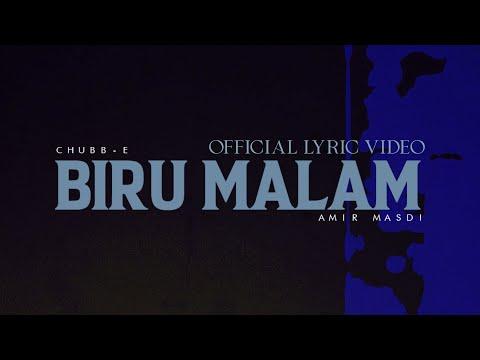 BIRU MALAM | CHUBB-E X AMIR MASDI | OFFICIAL LYRICS VIDEO