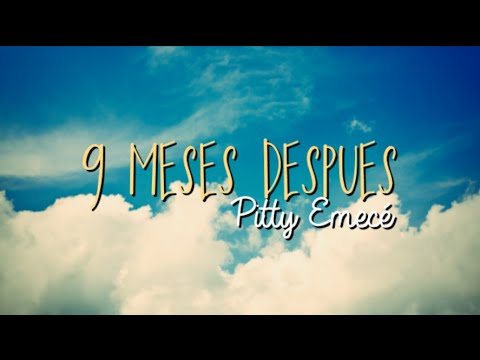 9 Meses Despues  - Pitty Emecé