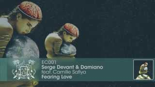 Serge Devant & Damiano feat. Camille Safiya - Fearing Love
