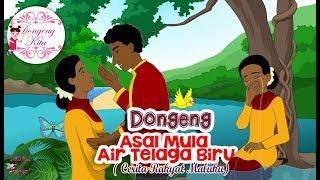 Asal Mula Air Telaga Biru ~ Dongeng Maluku | Dongeng Kita untuk Anak