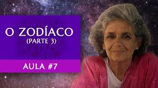 Aula #7 - O Zodíaco (Parte 3) - Maria Flávia de Monsaraz