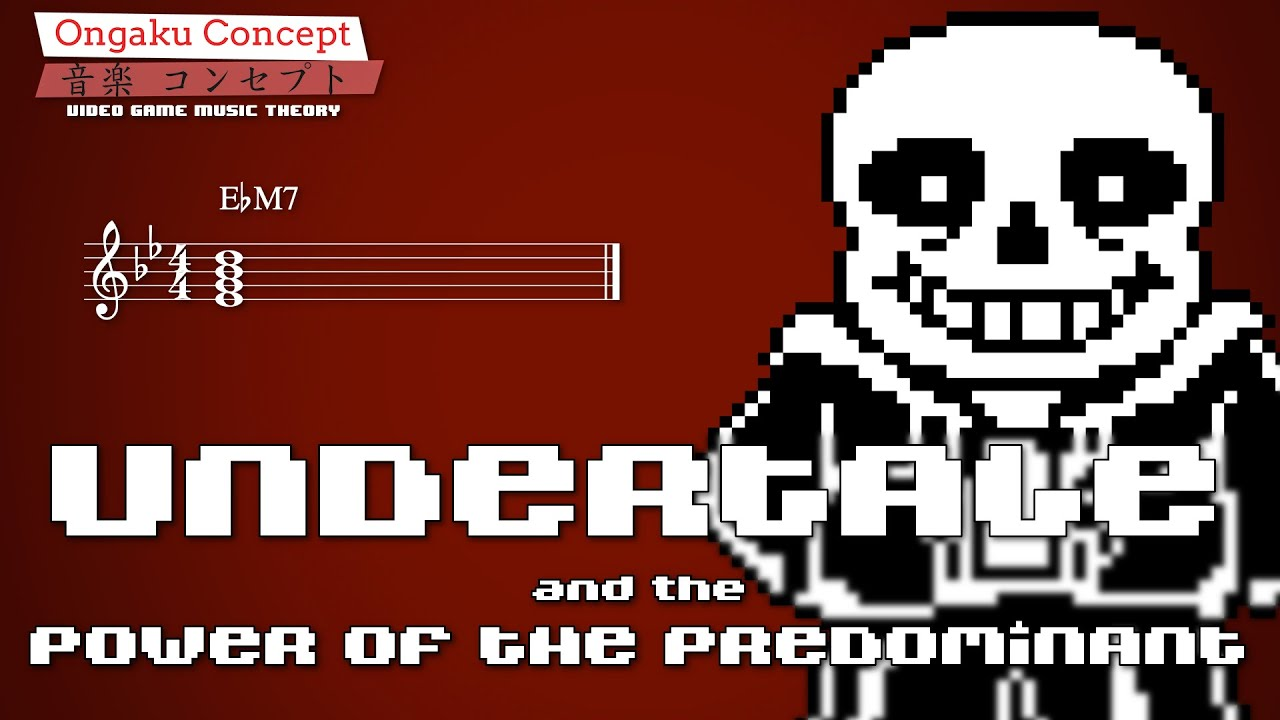 Undertale & the Power of the Predominant | Ongaku Concept: Video Game Music  Theory