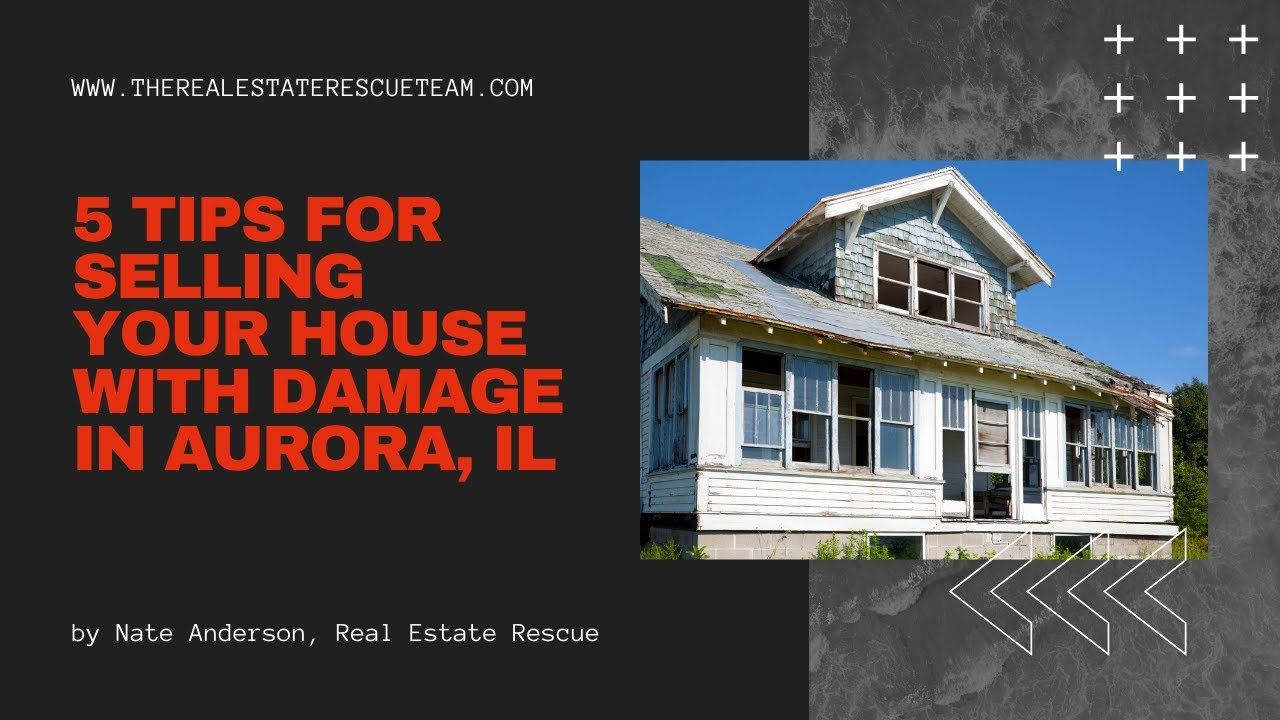 5 Tips For Selling Your House With Damage in Aurora IL