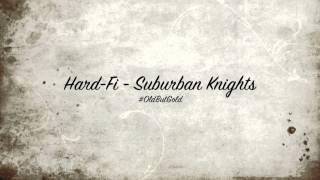 Hard-Fi - Suburban Knights [Steve Angello & Sebastian Ingrosso Remix] HD