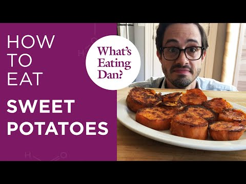 All the Reasons Why Dan Thinks Sweet Potatoes are Pretty Sweet | What's Eating Dan?