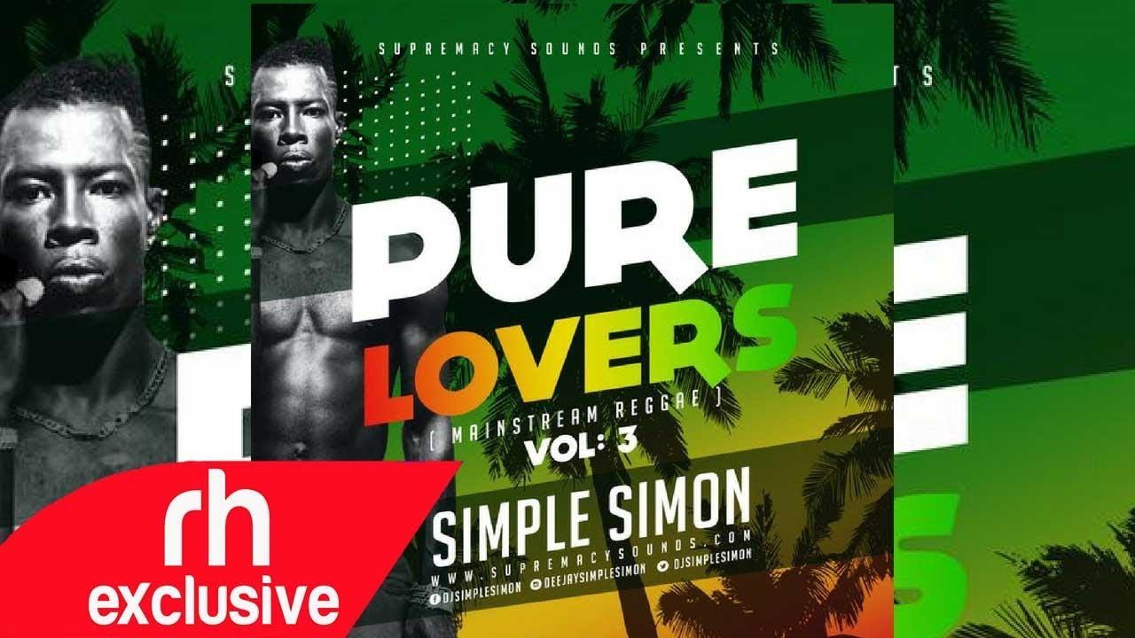 2018 NEW SUPREMACY SOUND ,PURE LOVERS REGGAE MIX, DJ SIMPLE SIMON (RH  EXCLUSIVE)