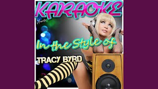 Lifestyles of the Not So Rich and Famous (In the Style of Tracy Byrd) (Karaoke Version)