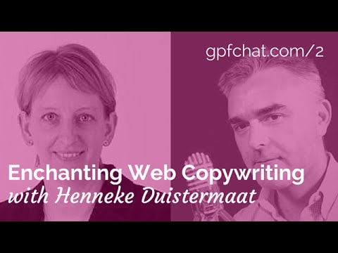 Enchanting Web Copywriting with Henneke Duistermaat • GPF Chat #2