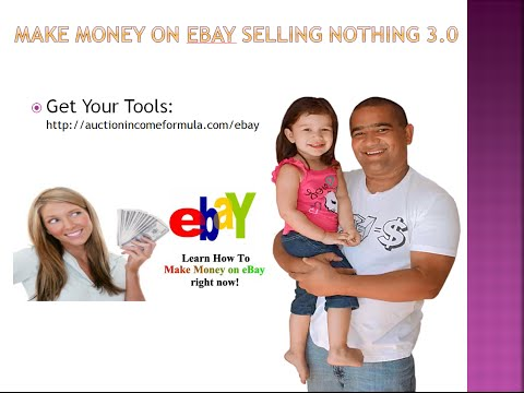 How To Make Money On Ebay Without Selling Nothing 3 0 Making Money On Ebay In 2015 Youtube