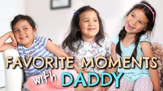 JMK's Favorite Moments with Daddy