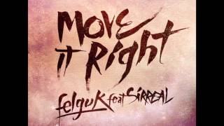 Move it Right | Felguk + Sirreal