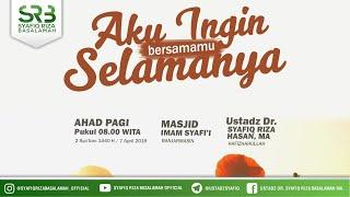 [122.07 MB] [TA Banjarmasin] Aku Ingin Bersamamu Selamanya - Ustadz DR Syafiq Riza Basalamah MA